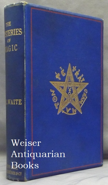 The Mysteries of Magic: A Digest of the Writings of Éliphas Lévi. Eliphas LEVI, Edited etc. by Arthur Edward Waite.