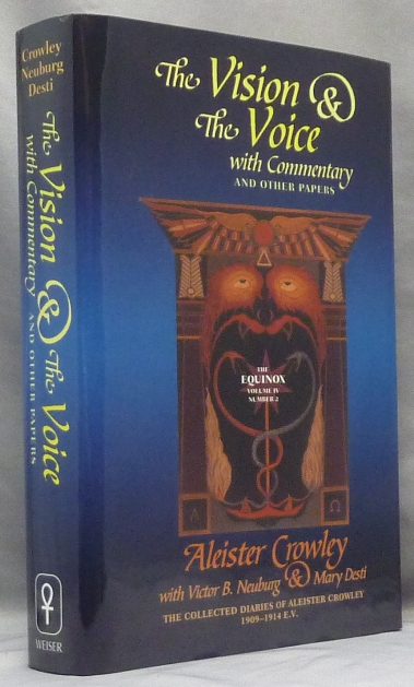The Vision and the Voice. With Commentary and Other Papers. The Equinox Vol. IV, Number II.; The Collected Diaries of Aleister Crowley. Volume II. 1909 - 1914 E.V. Aleister CROWLEY, With Victor B. Neuburg, Mary Desti.