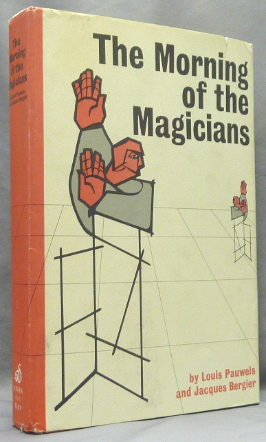 The Morning of the Magicians [ Dawn of Magic ]. Conspiracies, Louis PAUWELS, Jacques Bergier, Rollo Myers, Jacques Bergier.