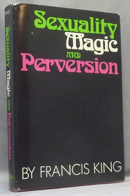 Sexuality, Magic and Perversion. Francis KING.