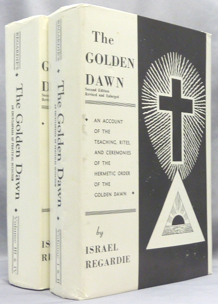 The Golden Dawn. An Account of the Teachings, Rites, and Ceremonies of the Hermetic Order of the Golden Dawn ( 4 Volumes in 2 ). Israel REGARDIE.