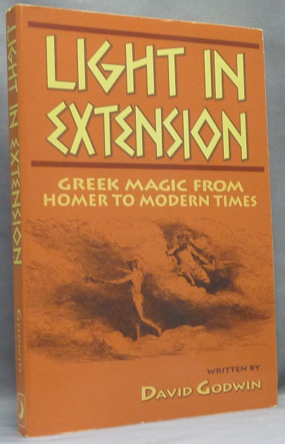 Light in Extension. Greek Magic from Homer to Modern Times; Llewellyn's Western Magick Historical Series. David GODWIN.