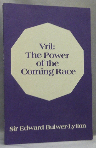 VRIL: The Power of the Coming Race. Occult Fiction, Edward Bulwer LYTTON, Lord. New introduction Paul M. Allen.