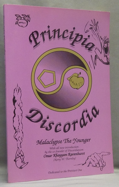 Principia Discordia. How I Found the Goddess and What I did to Her When I Found Her.; With all new introduction by the co-founder of Discordianism, Omar Khayyam Ravenhurst (Kerry W. Thornley). Malaclypse The Younger, Omar Khayyam Ravenhurst, Kerry Thornley, Greg Hill.
