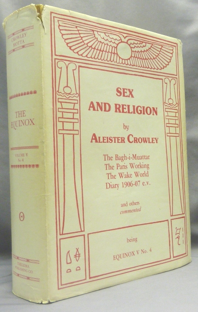 Sex and Religion. The Equinox Volume V No. 4; The Official Organ of the A.A. The Review of Scientific Illuminism. Aleister CROWLEY, Edited etc. by Marcelo Motta.