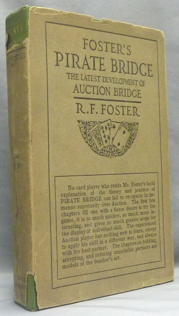 Foster's Pirate Bridge; The Latest Development of Auction Bridge, With the Full Code of the Official Laws. R. F. FOSTER, Aleister Crowley: related material.