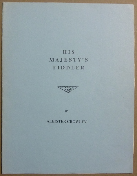 His Majesty's Fiddler. Aleister CROWLEY.