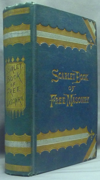 Scarlet Book of Free Masonry: A Thrilling and Authentic account of the Imprisonment, Torture, and Martyrdom of Free Masons and Knights Templars, for the past Six Hundred Years; also an authentic account of of the Education, Remarkable Career, and Tragic Death of the renowned philosopher Pythagoras [ Scarlet Book of Freemasonry ]. Freemasonry, M. W. REDDING.