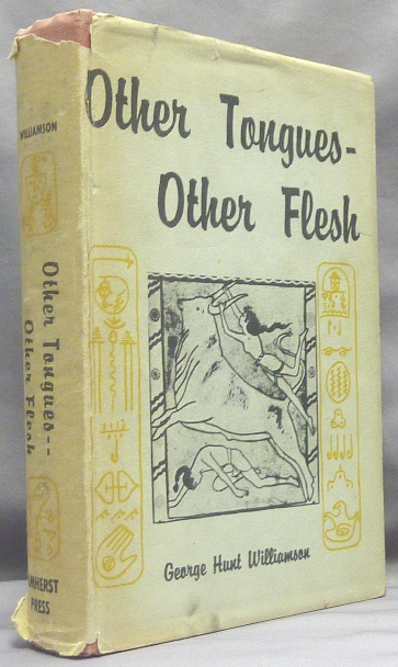 Other Tongues - Other Flesh. George Hunt WILLIAMSON.