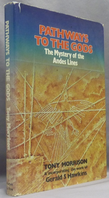 Pathways to the Gods. The Mystery of the Andes Lines; Incorporating the Work of Gerald S. Hawkins. Tony MORRISON.