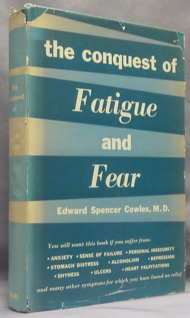 Conquest of Fatigue and Fear. Edward Spencer COWLES, MD Max Einhorn.