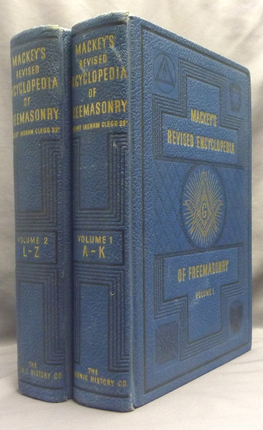A New and Revised Edition. An Encyclopedia of Freemasonry and Kindred Sciences Comprising the Whole Range of Arts, Sciences and Literature as Connected With the Institution. ( 2 volumes ). Albert G. MACKEY, William J. Hughan, Robert I. Clegg.