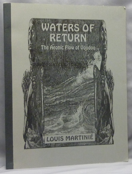 Waters of Return: The Aeonic Flow of Voudoo. Louis - SIGNED MARTINIE.