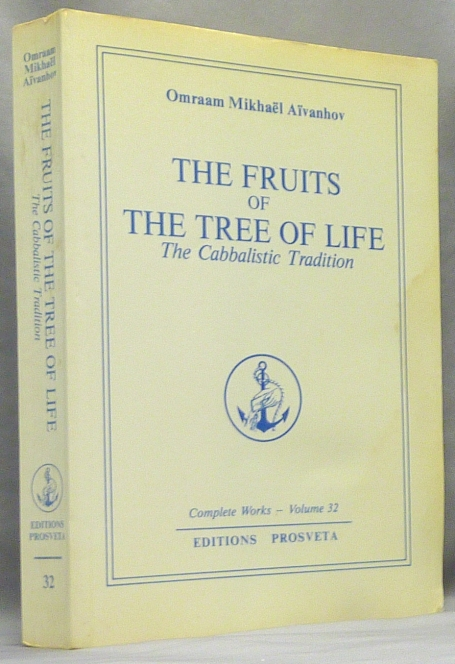 The Fruits of the Tree of Life. The Cabbalistic Tradition; Complete Works - Volume 32. Omraam Mikhaël AÏVANHOV.