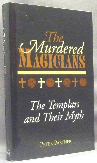 The Murdered Magicians. The Templars and Their Myth. Knights Templar, Peter PARTNER.