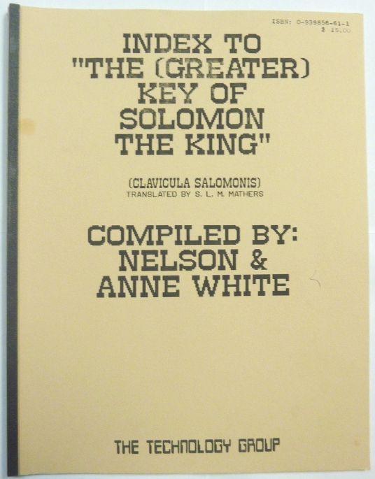 """Index to """"The (Greater) Key of Solomon the King"""" (Clavicula Salomonis) Translated by S. L. M. Mathers. Frater Zarathustra, Soror Veritas, Nelson WHITE, Anne -."""