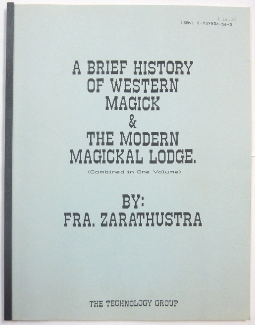 A Brief History of Western Magick & The Modern Magickal Lodge (Combined in One Volume). Frater Zarathustra, Soror Veritas, Nelson WHITE, Anne - Compilers.
