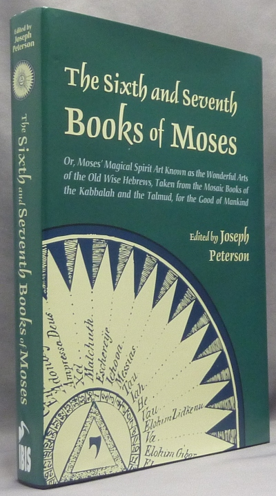 The Sixth and Seventh Books of Moses; or Moses' Magical Spirit Art Known as the Wonderful Arts of the Old Wise Hebrews, Taken from the Mosaic Books of the Kabbalah and the Talmud, for the Good of Mankind. Joseph - PETERSON, SIGNED.