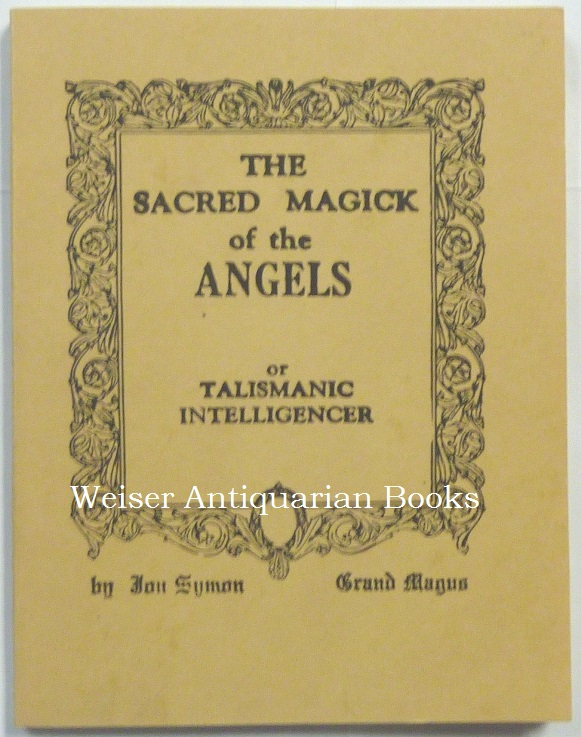 The Sacred Magick of the Angels. Catweasel Productions / Acorn Grimoire Makers, Jon SYMON.