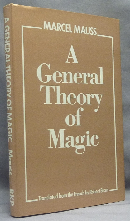 A General Theory of Magic. Marcel MAUSS, Robert Brain, D F. Pocock.
