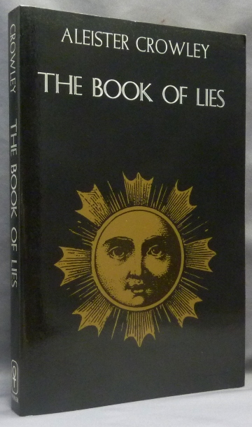 The Book of Lies. Which is Also Falsely Called Breaks, The Wanderings or Falsifications of the one thought of Frater Perdurabo (Aleister Crowley) which thought is itself untrue. Aleister CROWLEY.