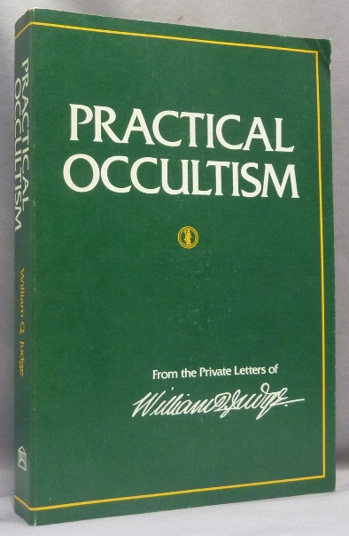 Practical Occultism: From the Private Letters by William Q. Judge. William Q. JUDGE, Arthur L. Conger.
