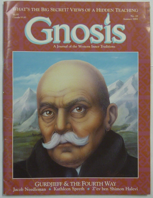 Gnosis: A Journal of the Western Inner Traditions, Summer 1991. Issue No. 20. Gurdjieff and the Fourth Way. Jay KINNEY, authors including Richard Smoley, Jacob Needleman Kathleen Riordan Speeth Joel Freedlander, among others Z'ev Ben Shimon Halevi.