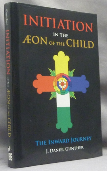 Initiation in the Æon of the Child. The Inward Journey. J. Daniel INSCRIBED GUNTHER.