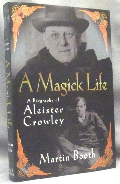 A Magick Life. A Biography of Aleister Crowley. Martin BOOTH.