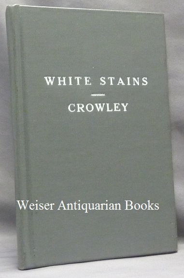 White Stains. Aleister CROWLEY.