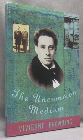 The Uncommon Medium. Vivienne - SIGNED BROWNING, Aleister Crowley: related works.