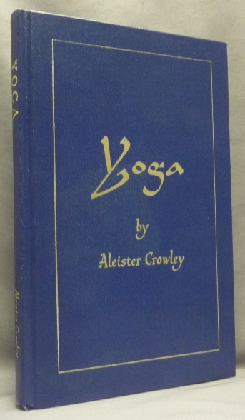 Eight Lectures on Yoga. The Equinox Volume III, Number Four. Aleister CROWLEY, Israel Regardie - INSCRIBED.