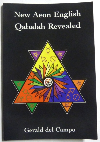 New Aeon English Qabalah Revealed. Gerald- INSCRIBED DEL CAMPO, Aleister Crowley - related works.