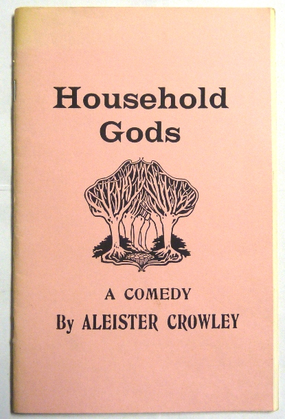 Household Gods. Aleister CROWLEY.