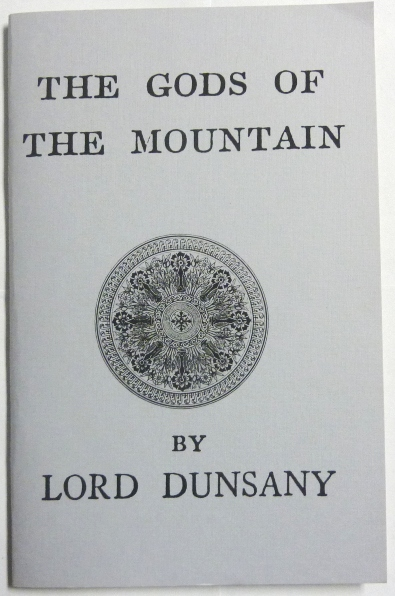 The Gods of the Mountain. Lord DUNSANY, Aleister Crowley: related works.
