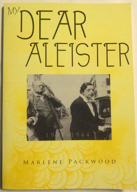 'My Dear Aleister', Creating the Crowley Harris Tarot (Including Letters Between Lady Frieda Harris and Aleister Crowley). Marlene - Inscribed PACKWOOD, Aleister Crowley related.