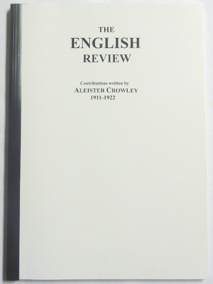 The English Review. Contributions written by Aleister Crowley 1911- 1922. Aleister CROWLEY.