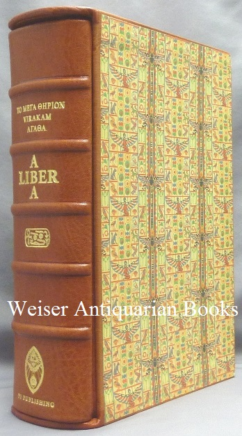 Magick Liber ABA. Book Four Parts I - IV; Liber ABA. Part 1. Mysticism. Part 2 Magick (Elementary Theory). Part 3 Magick in Theory and Practice. Part 4 Thelema--The Law. Aleister. With Mary Desti CROWLEY, Leila Waddell. Edited, by Hymenaeus Beta Introduction, Inscribed.