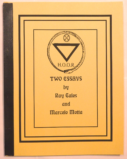 "Two Essays [ ""Letter to a Brazilian Mason""; and ""Thelema, Politics, Society and You, an Essay"" ]. Marcelo MOTTA, Ray Eales aka Frater 939, Aleister Crowley related works."