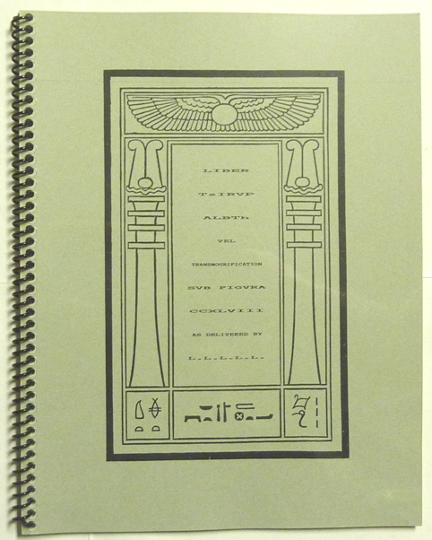 Liber TzIRVP ALBTh vel Transmogrification sub Figura CCXLVIII as delivered by L.L.L.L.L. Gregory VON SEEWALD, Aleister Crowley: related works.