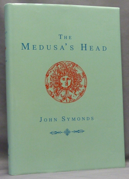 The Medusa's Head. Or Conversations Between Aleister Crowley and Adolf Hitler. John SYMONDS.