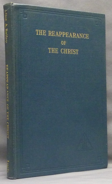 The Reappearance of Christ. Alice A. BAILEY.