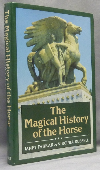 The Magical History of the Horse. Horse in Myth, Magic, Janet FARRAR, Virginia Russell.
