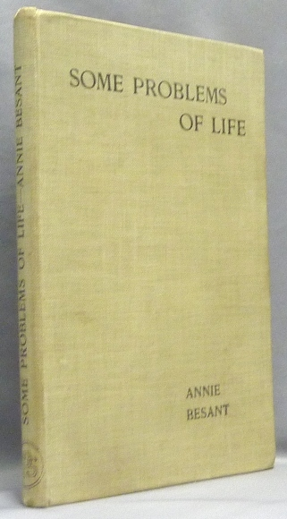 Some Problems of Life. Annie BESANT.