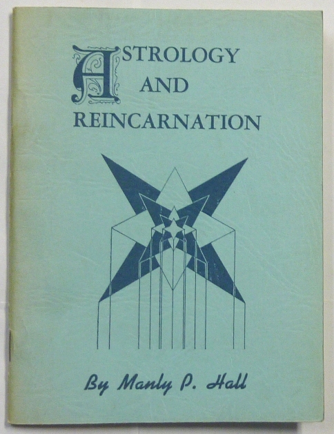 Astrology and Reincarnation. Manly P. HALL.