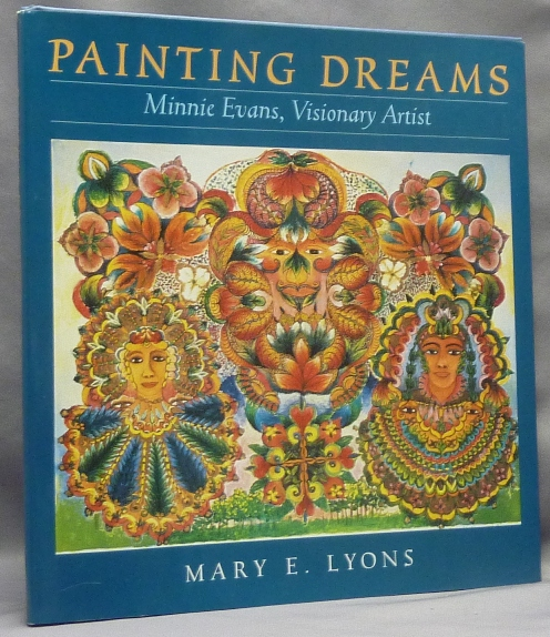 Painting Dreams; Minnie Evans, Visionary Artist. Mary E. LYONS, on Minnie Evans.