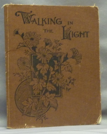 Walking in The Light. Or Daily Help for Young Christians. T. B. BISHOP, Aleister Crowley: related works, Tom Bond Bishop.