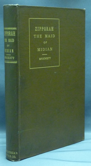 Zipporah. The Maid of Midian. Joshua A. BROCKETT, Inscribed.