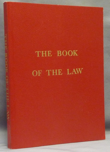 The Book of the Law [technically called Liber AL vel Legis sub Figura CCXX as delivered by XCIII=418 to DCLXVI]. Aleister CROWLEY.