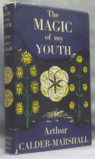 The Magic of My Youth. Arthur CALDER-MARSHALL, Aleister Crowley: related works.